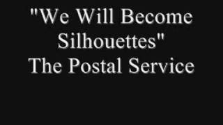 We Will Become Silhouettes - The Postal Service