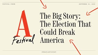 The Big Story: The Election That Could Break America