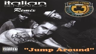House of Pain - Jump Around (Gio Nailati / DJ Italian SenSation Remix) OFFICIAL VIDEO
