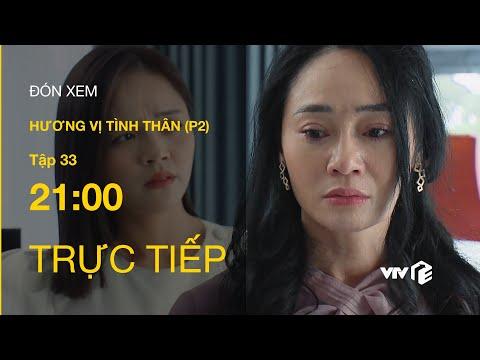 TRỰC TIẾP VTV1   TẬP 33: Hương Vị Tình Thân P2 - Nam cứu bà Xuân, Thy bị ông Khang mắng
