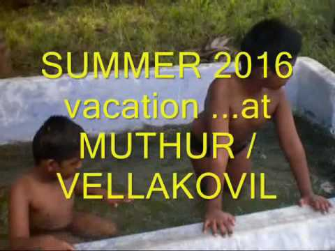 Summer 2016-vacation at MUTHUR / VELLAKOVIL