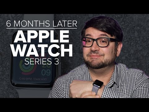 apple-watch-series-3:-6-months-later