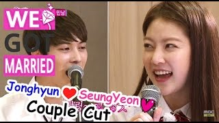 [We got Married4] 우리 결혼했어요 - Jonghyun&seungyeon, sing