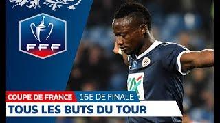 Coupe de France, 16es de finale : Tous les buts, résumé I FFF 2018