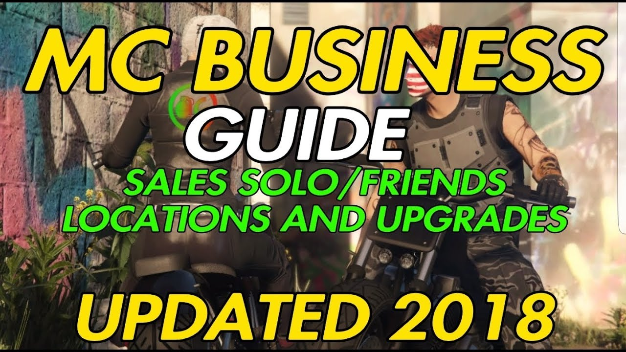 GTA ONLINE - MC BUSINESS GUIDE (UPDATED 2018) SELLING SOLO/FRIENDS, UPGRADES, LOCATIONS