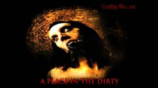 Marilyn Manson - A Place In The Dirty HD