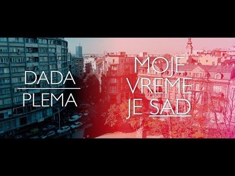 Dada ft. Plema - Moje Vreme Je Sad