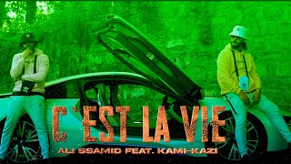 Ali Ssamid - C`EST LA VIE Feat Kami-Kazi (Official Music Video)