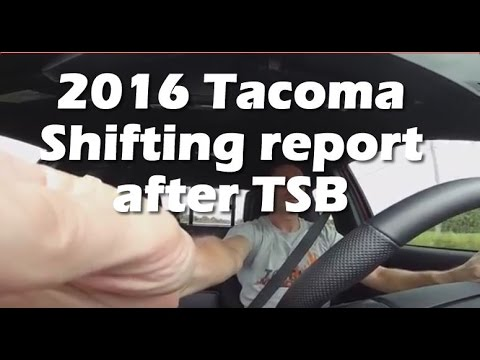 2016 Toyota Tacoma Shifting Problems - TSB applied by dealer