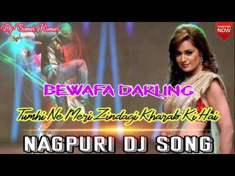 2019-nagpuri-dj-song-||-bewafa-darling-tumhi-ne-meri-zindagi-kharab-ki-hai-||-remix-dj-samel-kumar