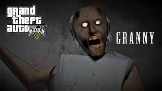 លោកយាយកំណាច GTA 5 : Granny (Horror Game) Mod | GTA V Scary Mods