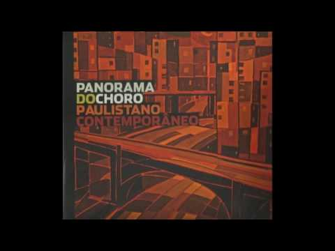 Panorama do Choro Paulistano Contemporâneo - Volume 1
