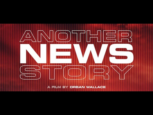 Another News Story  (OFFICIAL TRAILER)