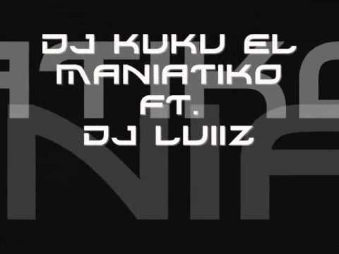 DJ KUKU EL MANIATIKO FT. DJ LUIIZ (((SAKUDE MAMI...