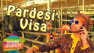 Pardesi Gets Visa   Rahim Pardesi