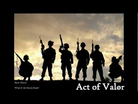 Act of Valor - Snow Patrol - What if the Storm Ends
