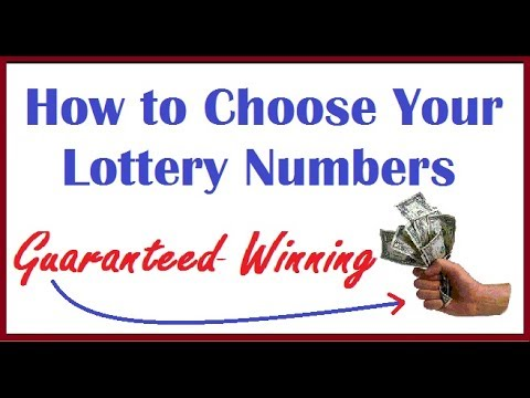 How to Choose Your Lottery Numbers - Guaranteed Winning