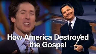 How America Destroyed the Gospel