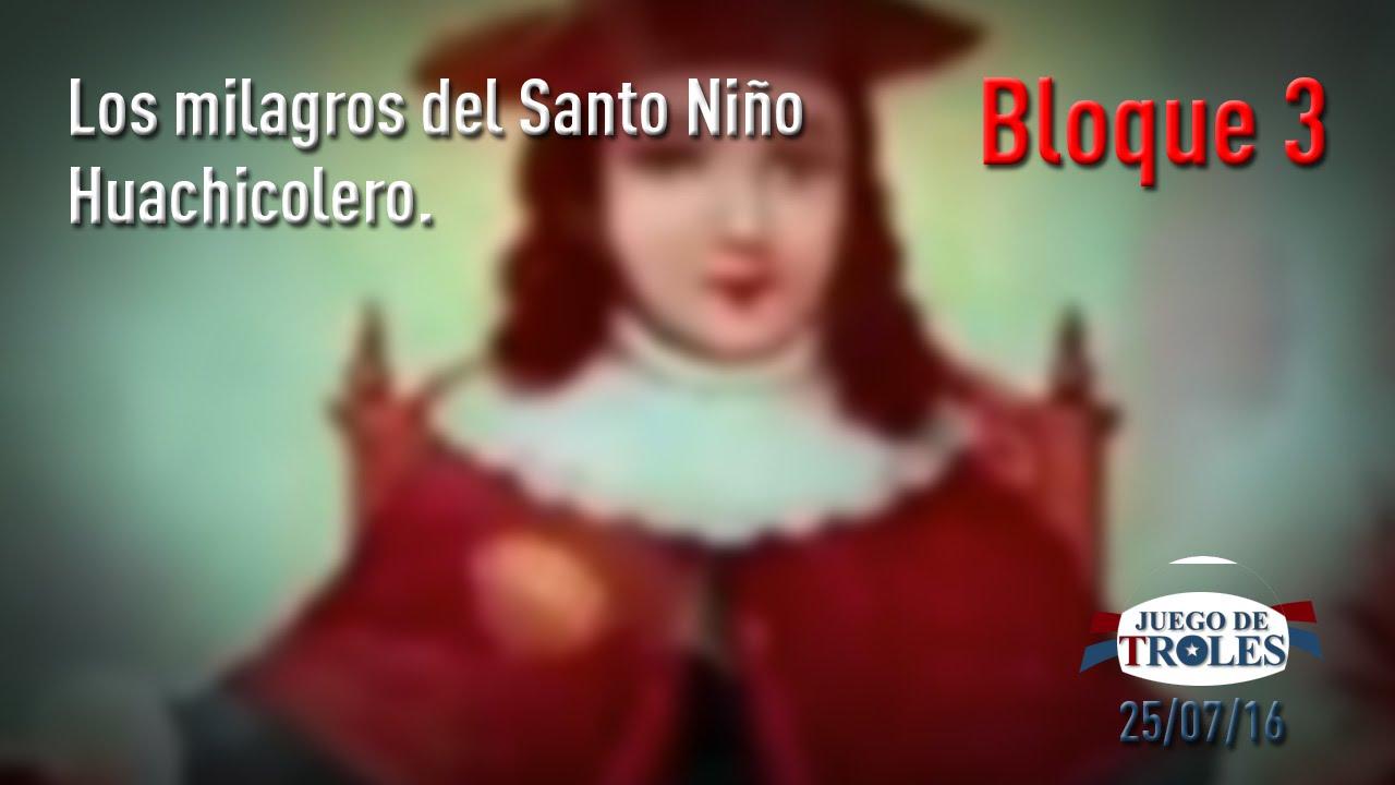 Jdt 250716 Los Milagros Del Santo Niño Huachicolero