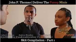 John F. Thomas Skit Compilations | Deliver The Funny Minis - Part 1