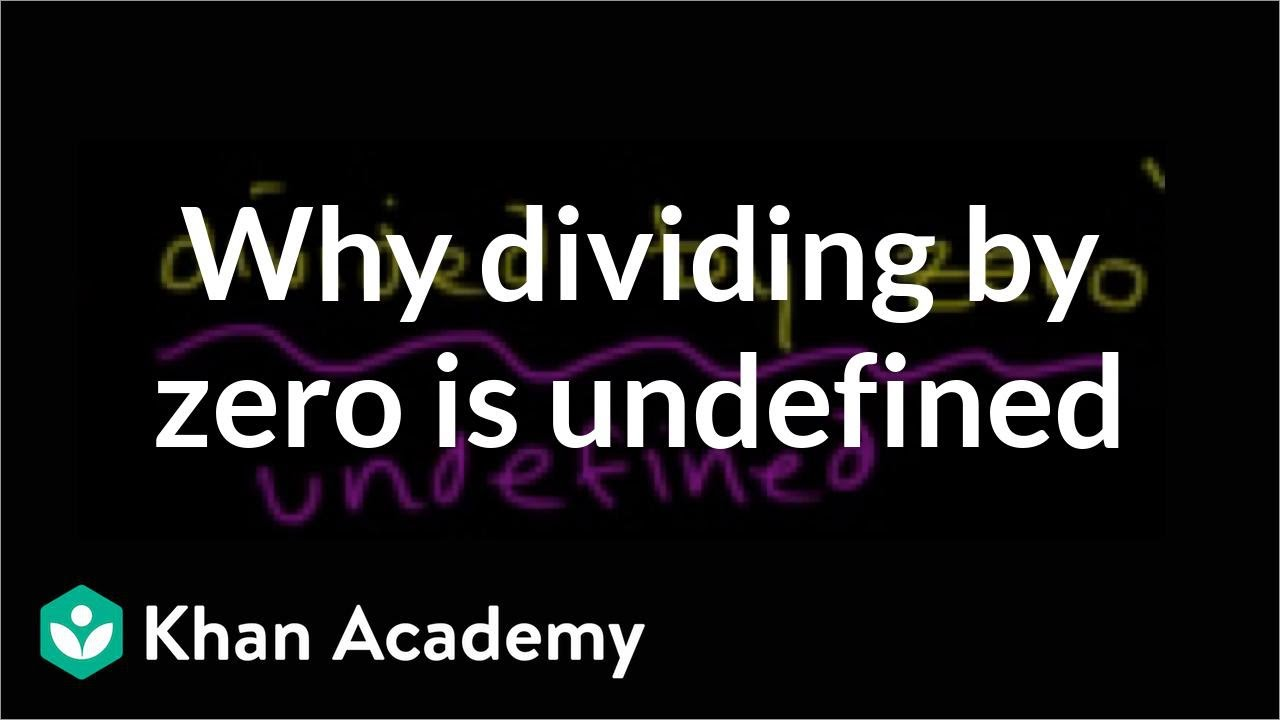 Why dividing by zero is undefined (video) | Khan Academy
