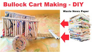 bullock cart using news paper waste material | best out of waste | diy project at home