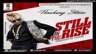 FlowKing-Stone-Still-On-The-RiseProd-By-Cabum (2016 MUSIC0