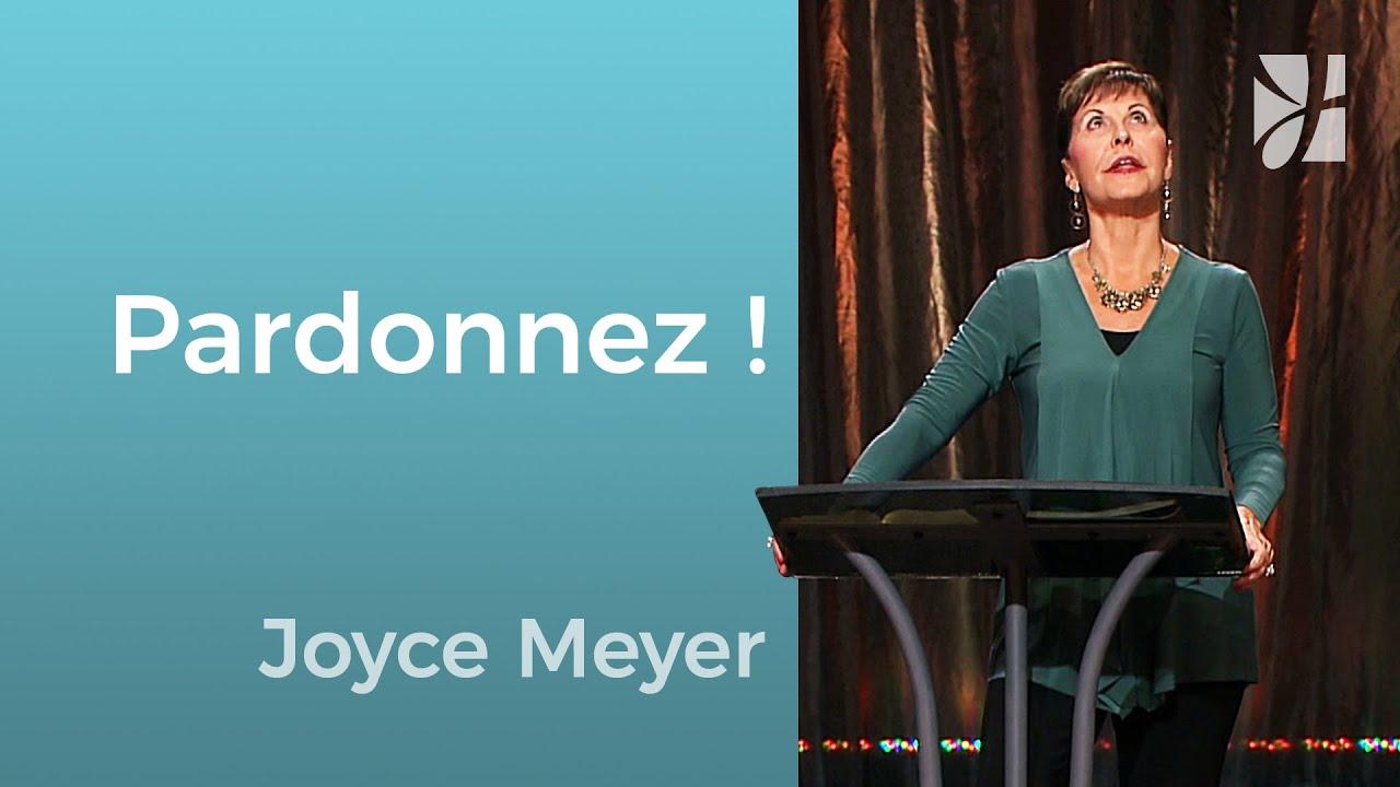 Pardonnez ! - Joyce Meyer - Grandir avec Dieu