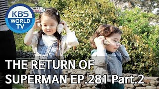 The Return of Superman | 슈퍼맨이 돌아왔다 - Ep.281:To You Who Taught Me Happiness Pt.2 [ENG/IND/2019.06.16]