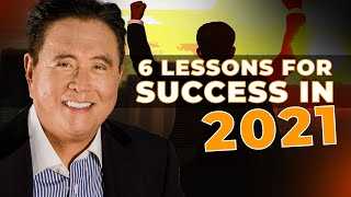 6 Lessons for Success in 2021 - Robert Kiyosaki [Compilation Video]