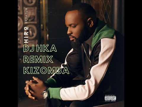 Hiro Feat Singuila - S'en Aller X DJ HKA REMIX X KIZOMBA 2019