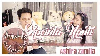 HAMIL 9 BULAN UDAH ENGAP NYANYINYA Ashira Zamita - Kucinta Nanti Live Acoustic Cover AVIWKILA
