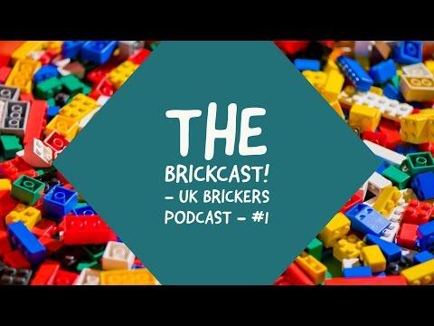The Brickcast LIVE! UK Brickers Podcast #1