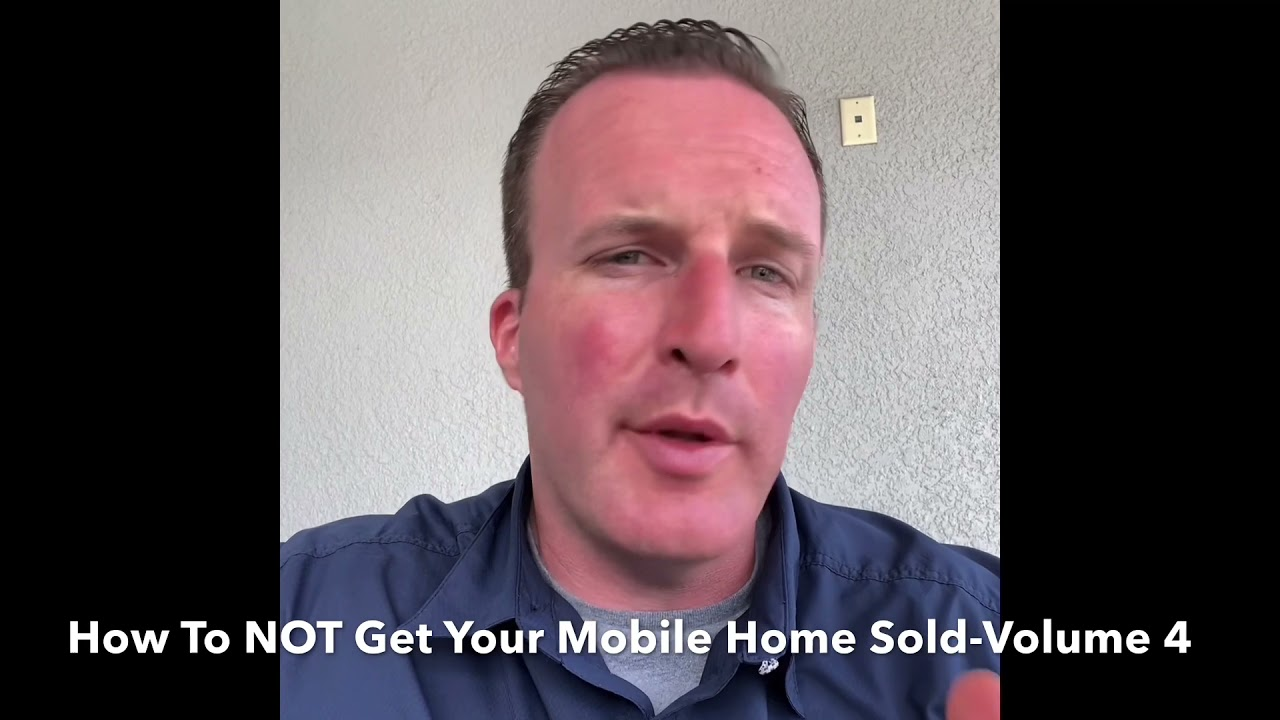 How To NOT Get Your Mobile Home Sold-Episode 4
