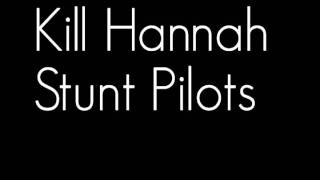 Watch Kill Hannah Stunt Pilots video