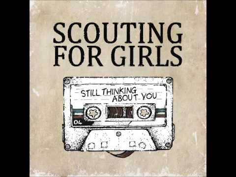 Scouting for girls - Still thinking about you
