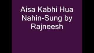 Aisa Kabhi hua nahin