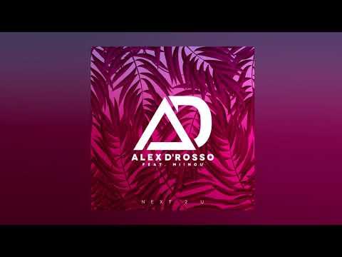 Alex D'Rosso Feat. Miinou - Next 2 U (Official Audio)
