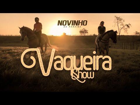 Vaqueira Show - Novinho Da Paraíba (Clipe Oficial)