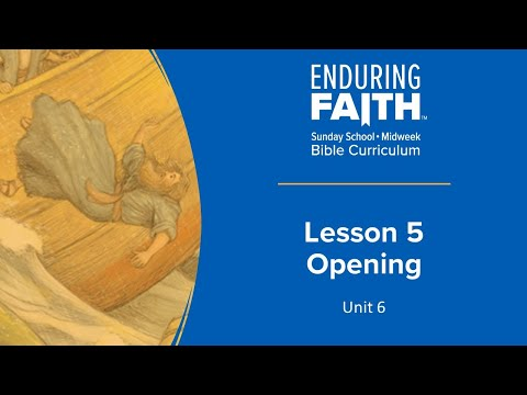Lesson 5 Opening | Enduring Faith Bible Curriculum - Unit 6