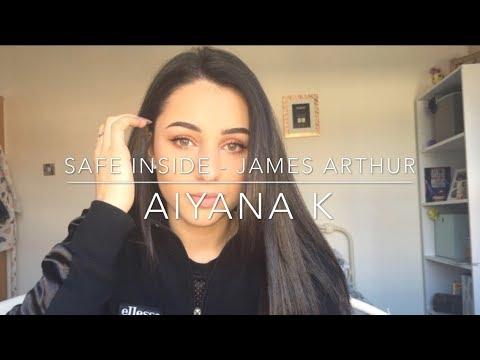 Safe Inside -James Arthur Cover By Aiyana K