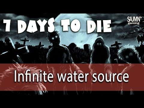 How to make infinite water source in 7 Days to Die - Zombie horde crafting game