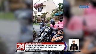 24 Oras: Ilang food delivery rider, nabiktima ng pekeng booking ng salaring hindi mahagilap