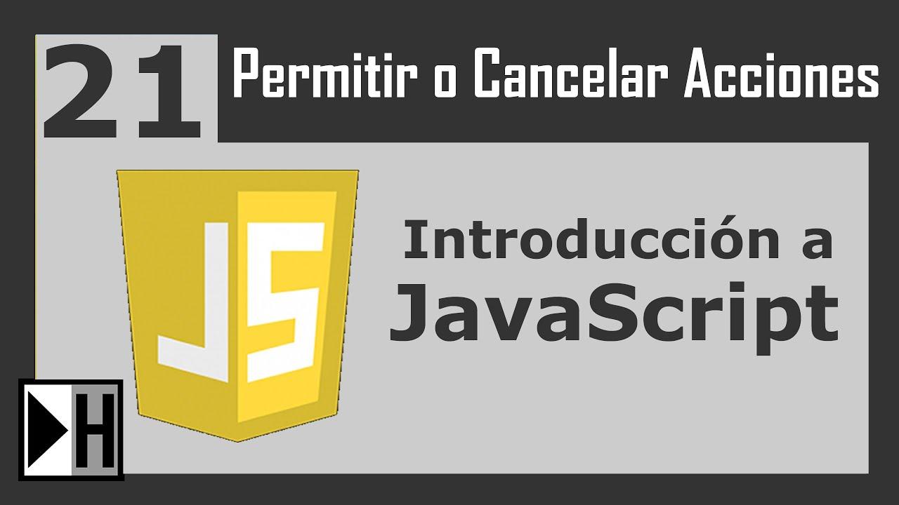 Permitir o Cancelar Acciones en JavaScript [Curso de JavaScript] [21 ...