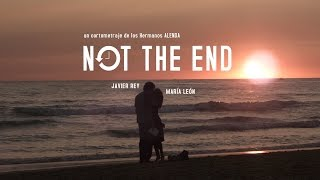 NOT THE END - Trailer