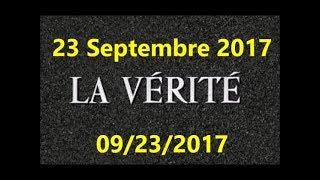 LA VÉRITÉ SUR LE 23 Septembre 2017