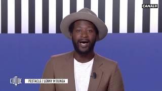 Lenny M'Bunga, la polémique Lilian Thuram - Le Pestacle, Clique - CANAL+