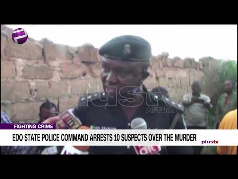 Fighting Crime: Edo State Police Command Arrests 10 Suspects Over The Murder
