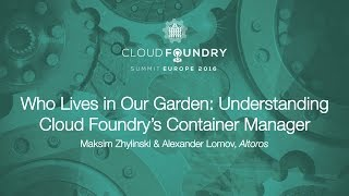 Who Lives in Our Garden: Understanding Cloud Foundry's Container Manager