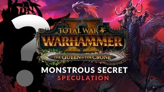 Total War: Warhammer 2 | Dark Elf Monstrous Secret? (Speculation) The Queen and The Crone